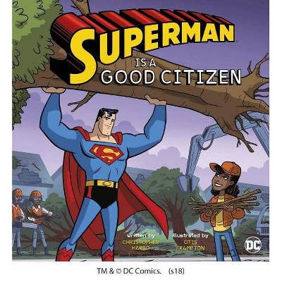 Superman Is a Good Citizen - (DC Super Heroes Character Education) by  Christopher Harbo (Paperback)