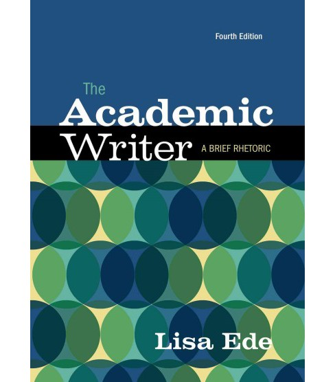 Academic Writer : A Brief Rhetoric (Paperback) (Lisa Ede) - image 1 of 1