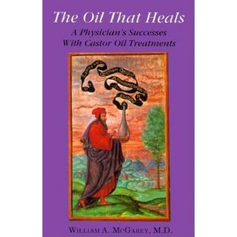 The Oil That Heals - by  William A McGarey (Paperback) - image 1 of 1