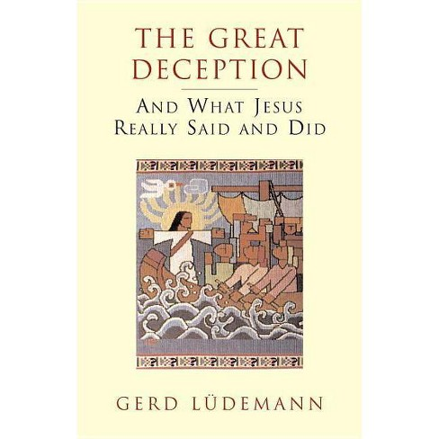The Great Deception - by  Gerd Ludemann (Paperback) - image 1 of 1