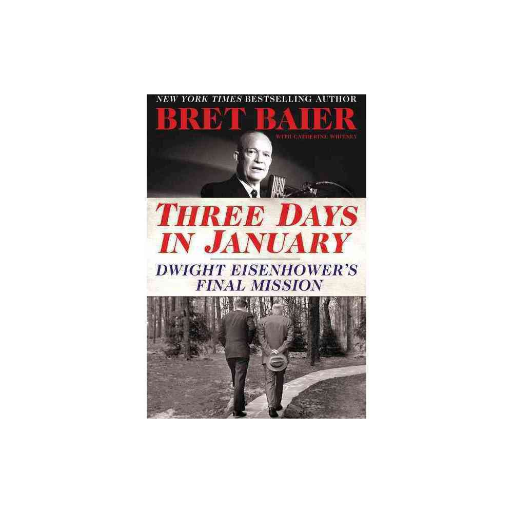 Three Days in January : Dwight Eisenhower's Final Mission (Hardcover) (Bret Baier)
