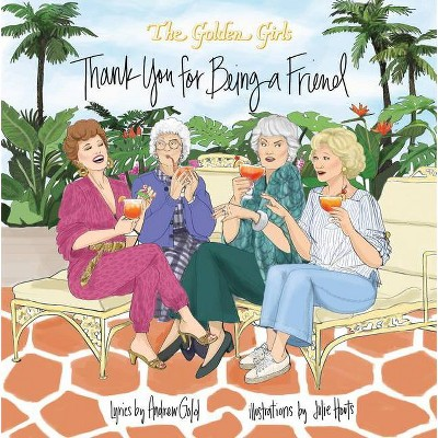 Golden Girls: Thank You for Being a Friend - by  Julie Houts (Hardcover)