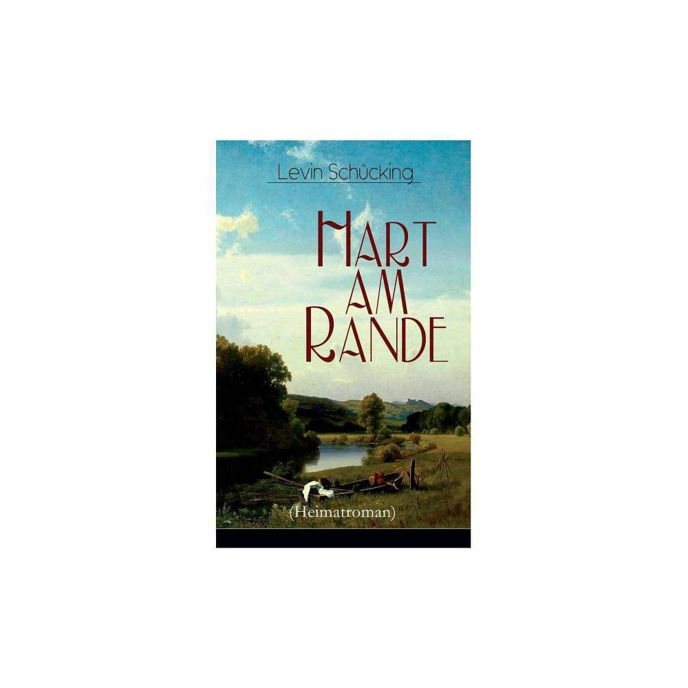 Hart Am Rande Heimatroman By Levin Schucking Paperback