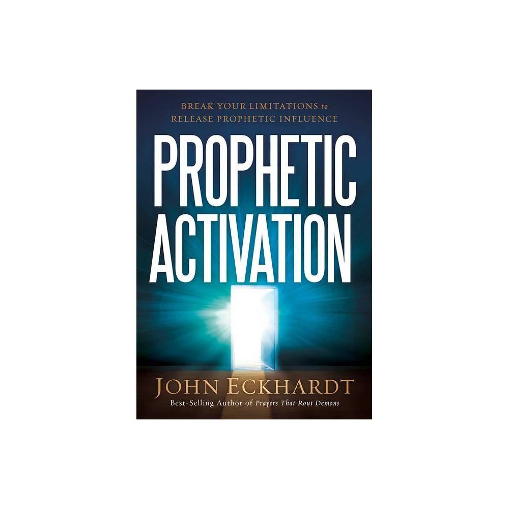 Prophetic Activation By John Eckhardt Paperback