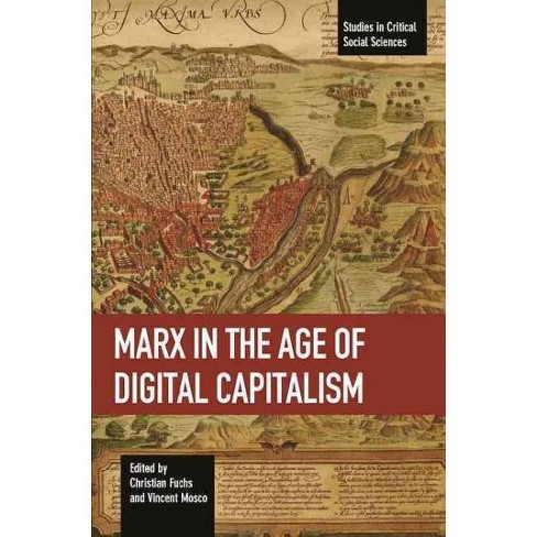 Marx in the Age of Digital Capitalism (Vol 80) (Paperback) - image 1 of 1