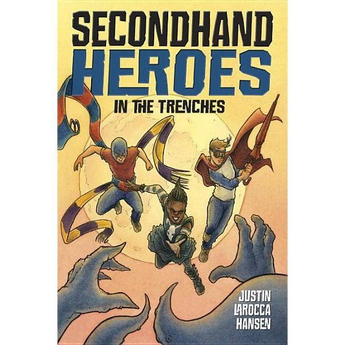 In the Trenches - (Secondhand Heroes) by  Justin Larocca Hansen (Paperback) - image 1 of 1