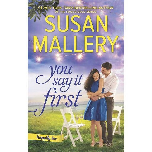 You Say It First -  (Happily Inc) by Susan Mallery (Paperback) - image 1 of 1