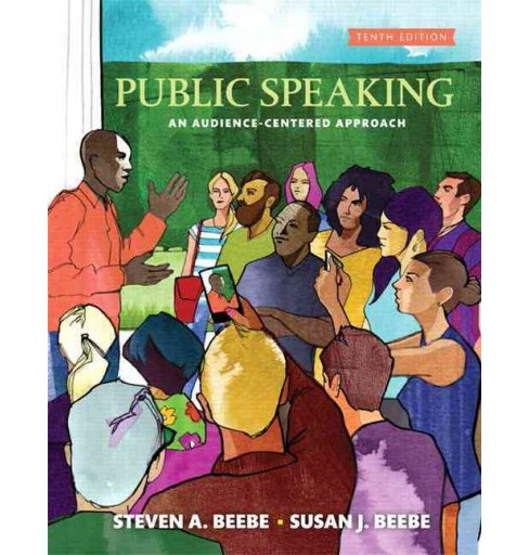 Public Speaking : An Audience-centered Approach (Paperback) (Steven A. Beebe & Susan J. Beebe) - image 1 of 1