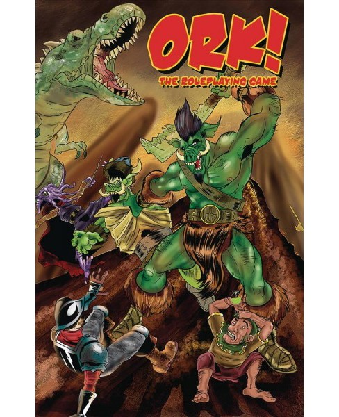 Ork! the Roleplaying Game -  by Todd Miller & Chris Pramas & Malcolm Sheppard (Paperback) - image 1 of 1