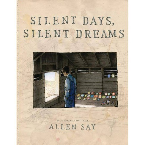 Silent Days, Silent Dreams - by  Allen Say (Hardcover) - image 1 of 1