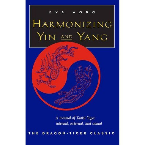 Harmonizing Yin and Yang - by  Eva Wong (Paperback) - image 1 of 1