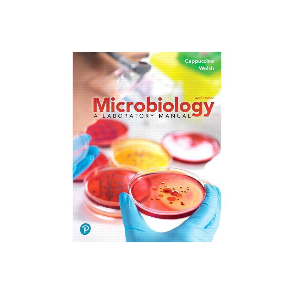 Microbiology 12th Edition By James Cappuccino Chad Welsh Loose Leaf Book