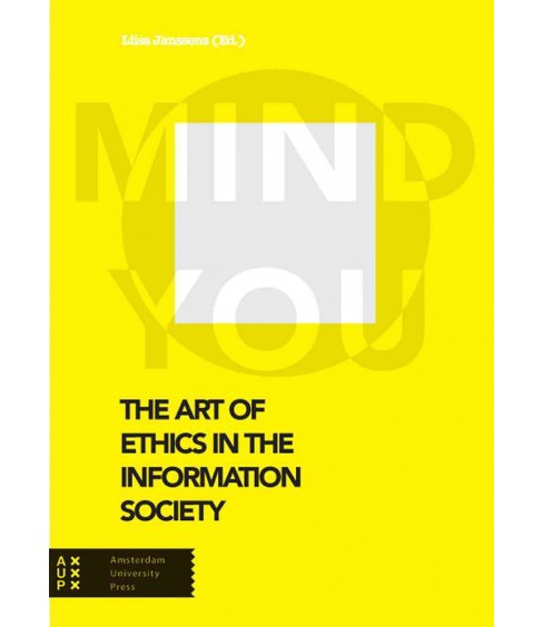 Art of Ethics in the Information Society : Mind You (Paperback) - image 1 of 1