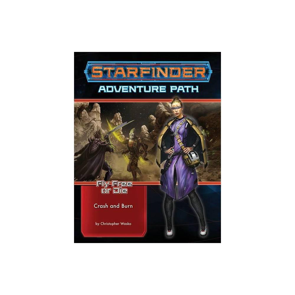 Starfinder Adventure Path Crash Burn Fly Free Or Die 5 Of 6 By Christopher Wasko Paperback