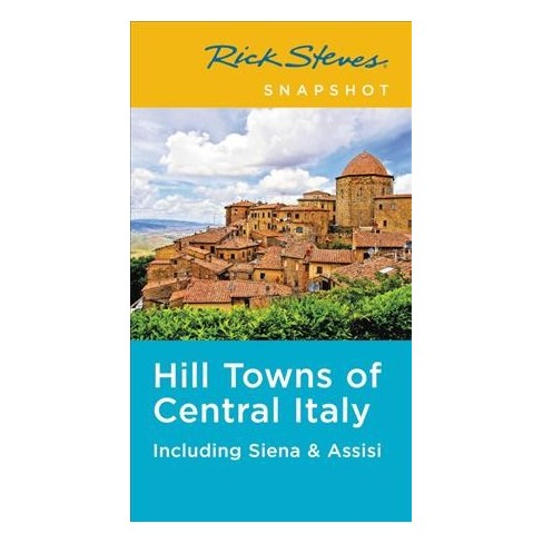 Rick Steves Snapshot Hill Towns Of Central Italy Including Siena