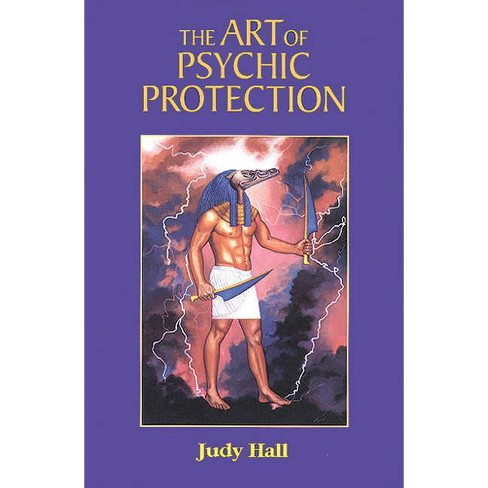 The Art of Psychic Protection - 2nd Edition by  Judy Hall (Paperback) - image 1 of 1
