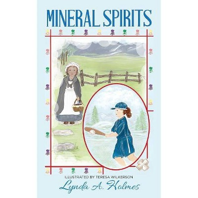Mineral Spirits - by  Lynda a Holmes (Paperback)