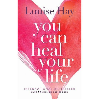 You Can Heal Your Life - by  Louise L Hay (Paperback)