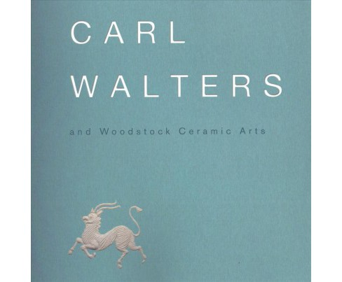 Carl Walters and Woodstock Ceramic Arts (Paperback) - image 1 of 1
