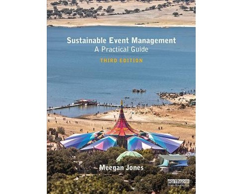 Sustainable Event Management : A Practical Guide -  by meegan Jones (Paperback) - image 1 of 1