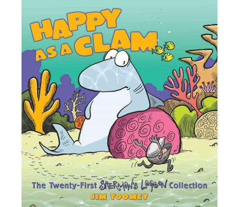 Happy As a Clam : The Twenty-First Sherman's Lagoon Collection (Paperback) (Jim Toomey) - image 1 of 1