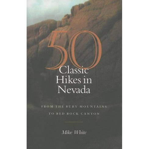 50 Classic Hikes in Nevada - by  Mike White (Paperback) - image 1 of 1
