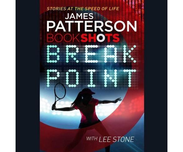 Break Point Lib/E - (Bookshots Line) by  James Patterson (AudioCD)