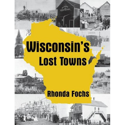 Wisconsin's Lost Towns - by  Rhonda Fochs (Paperback) - image 1 of 1