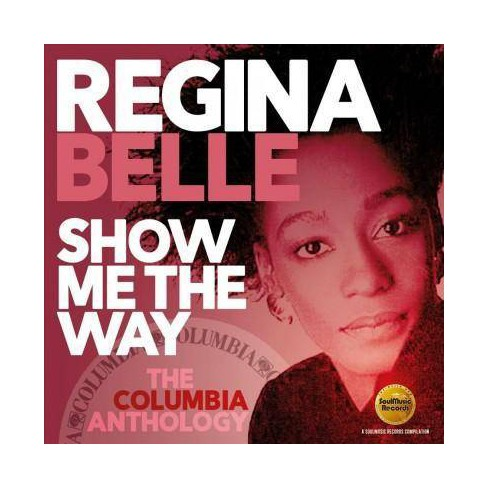 Regina Belle - Show Me The Way: The Columbia Anthology (CD) - image 1 of 1