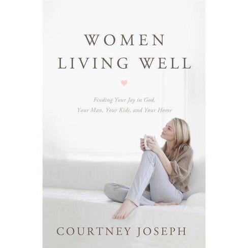 Women Living Well - by  Courtney Joseph (Paperback) - image 1 of 1