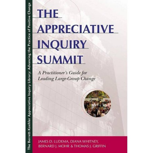 The Appreciative Inquiry Summit - by  James D Ludema & Bernard J Mohr & Diana Whitney (Paperback) - image 1 of 1