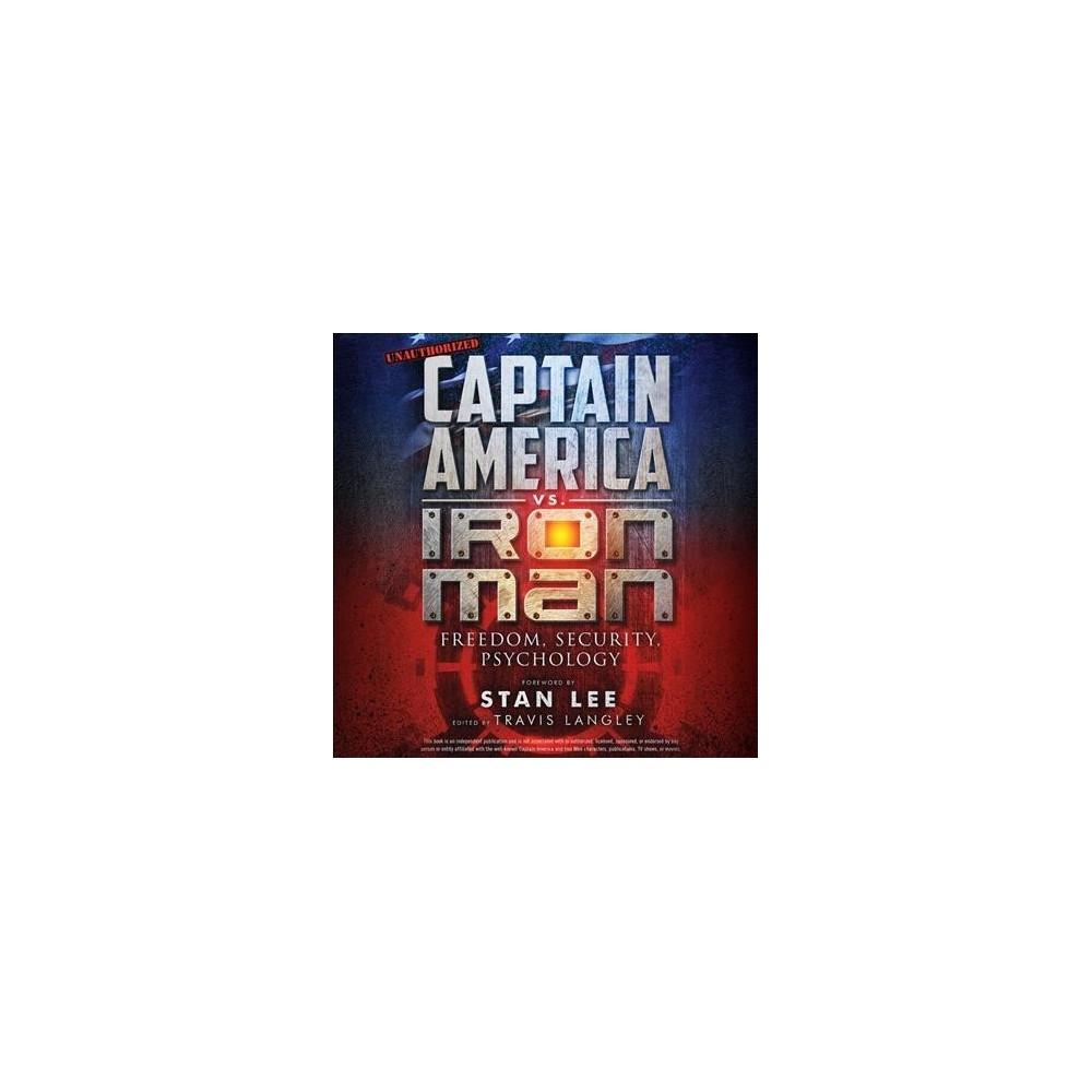 Captain America vs. Iron Man : Freedom, Security, Psychology - Unabridged (CD/Spoken Word)