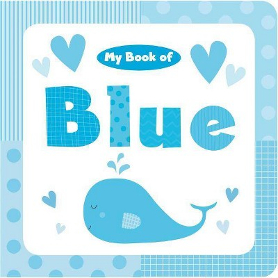 My Book of Blue - (My Color Books)by Little Bee Books (Board Book)