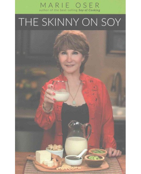Skinny on Soy (Paperback) (Marie Oser) - image 1 of 1