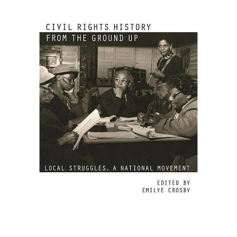 Civil Rights History from the Ground Up - (Paperback) - image 1 of 1