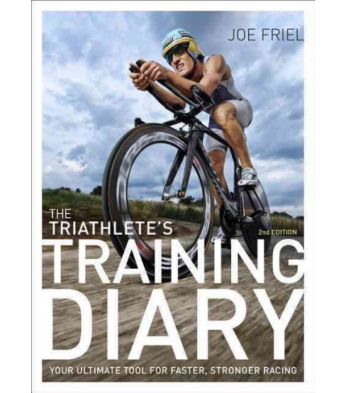 Triathlete's Training Diary : Your Ultimate Tool for Faster, Stronger Racing (Paperback) (Friel Joe) - image 1 of 1