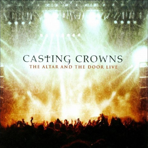 Casting Crowns - The Altar and the Door Live (CD) - image 1 of 2
