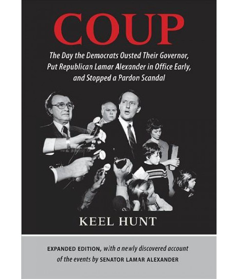 Coup : The Day the Democrats Ousted Their Governor, Put Republican Lamar Alexander in Office Early, and - image 1 of 1