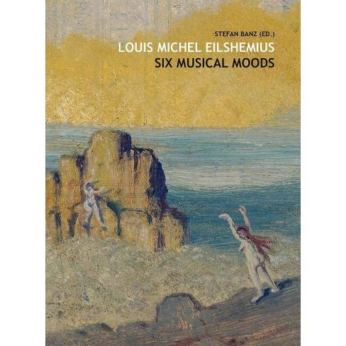 Louis Michel Eilshemius: Six Musical Moods - (Hardcover) - image 1 of 1