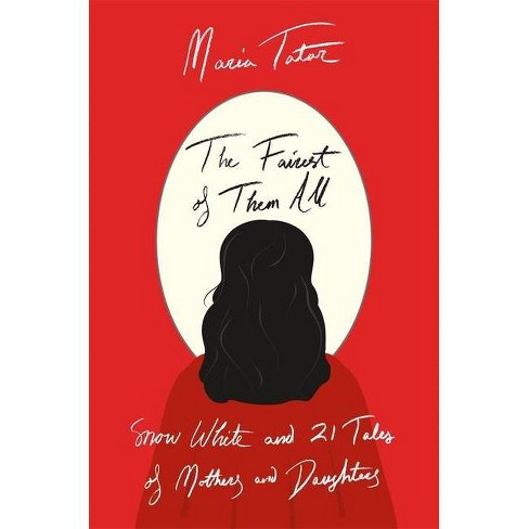 The Fairest of Them All - by  Maria Tatar (Hardcover) - image 1 of 1