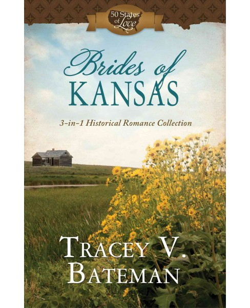 Brides of Kansas : 3-in-1 Historical Romance Collection (Paperback) (Tracey V. Bateman) - image 1 of 1