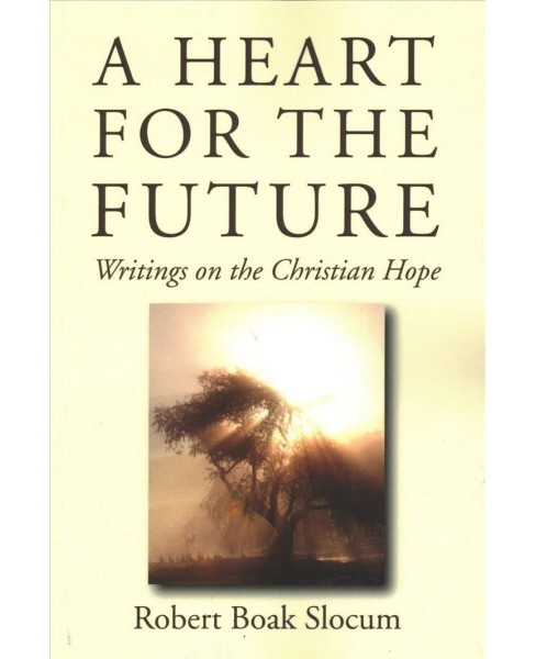 Heart for the Future : Writings on the Christian Hope -  (Paperback) - image 1 of 1
