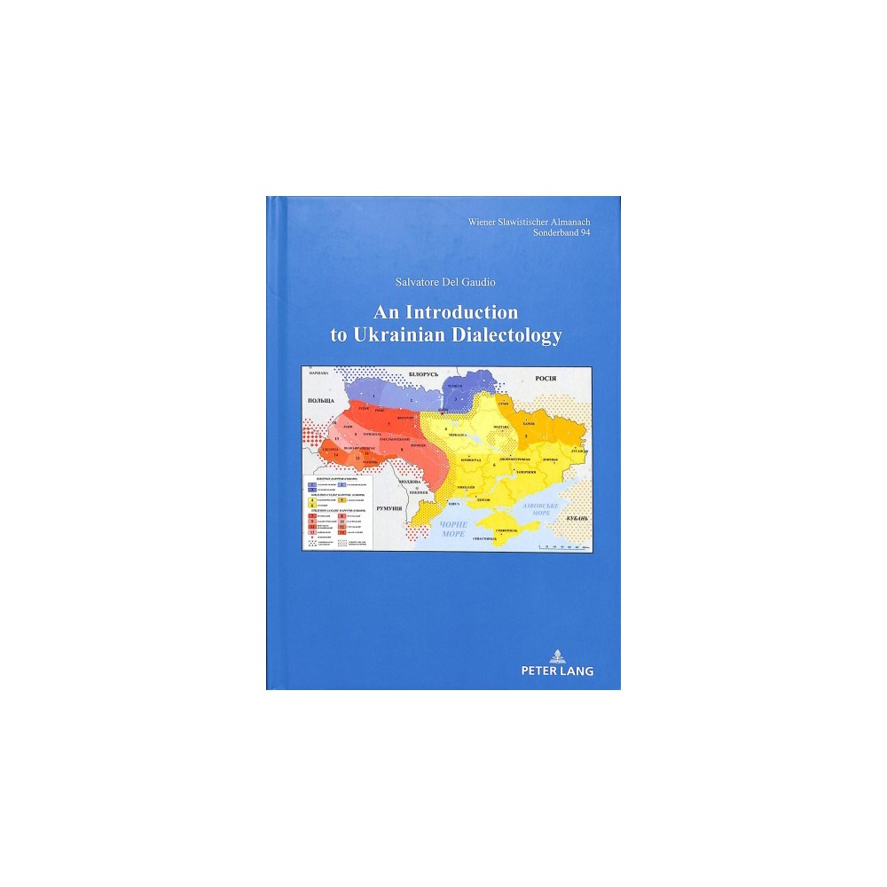 Introduction to Ukrainian Dialectology - by Salvatore Del Gaudio (Hardcover) Introduction to Ukrainian Dialectology - by Salvatore Del Gaudio (Hardcover)