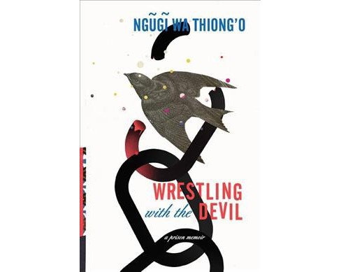 Wrestling With the Devil : A Prison Memoir -  by Ngugi Wa Thiong'o (Hardcover) - image 1 of 1