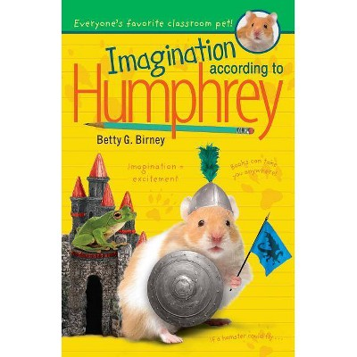 Imagination According to Humphrey - by  Betty G Birney (Paperback)