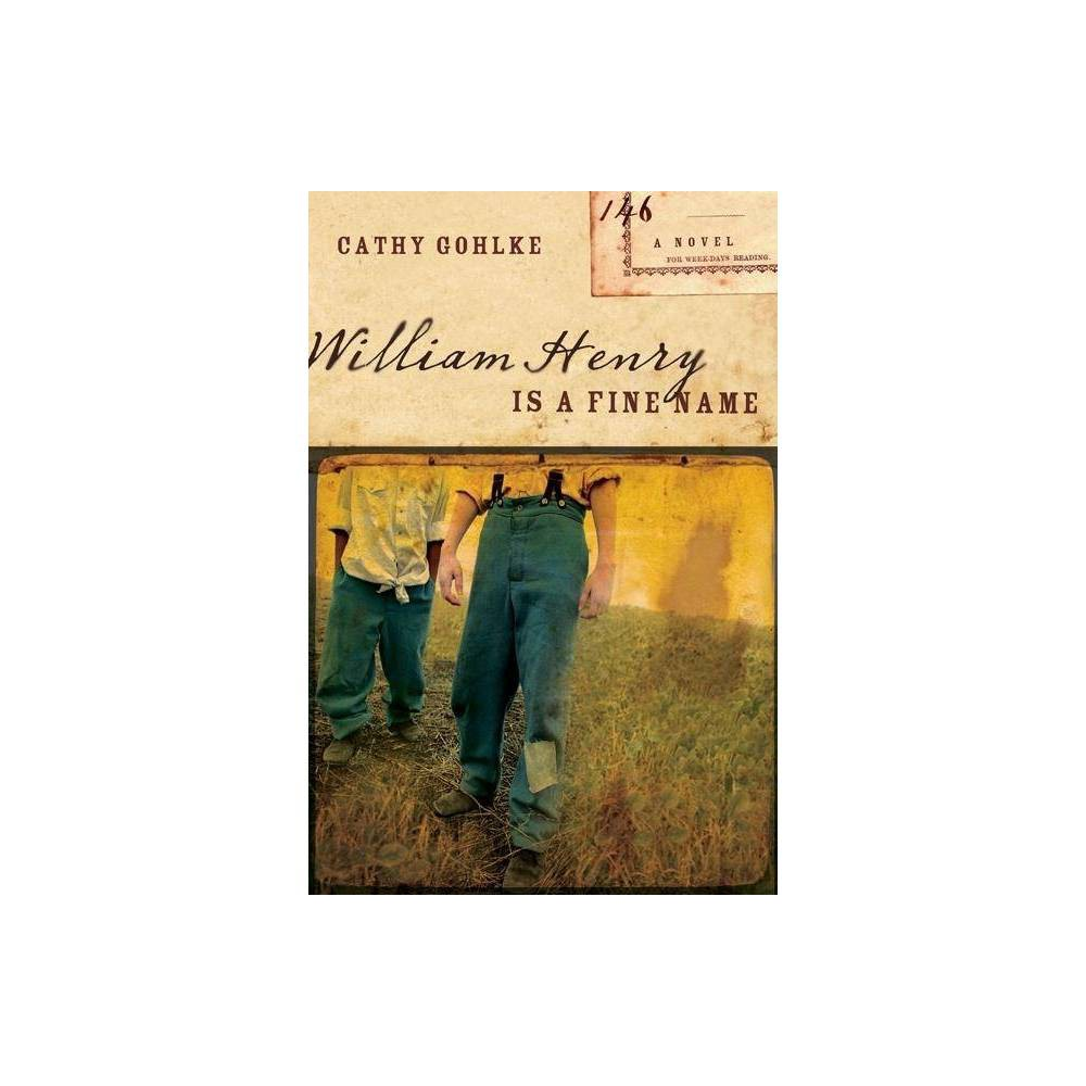 William Henry Is A Fine Name By Cathy Gohlke Paperback