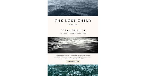 Lost Child (Reprint) (Paperback) (Caryl Phillips) - image 1 of 1