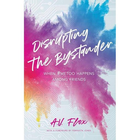 Disrupting the Bystander - (Thorntree Fundamentals) by  A V Flox (Paperback) - image 1 of 1