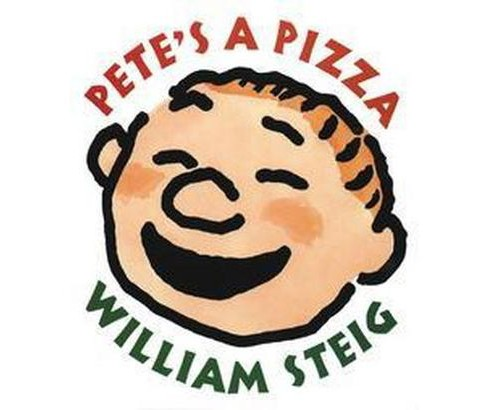 Pete's a Pizza (Hardcover) (William Steig) - image 1 of 1