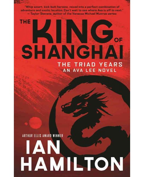 King of Shanghai : The Triad Years (Paperback) (Ian Hamilton) - image 1 of 1